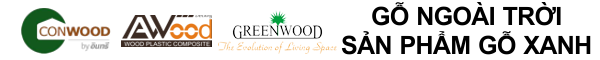 GỖ NGOÀI TRỜI – GỖ CONWOOD – GỖ AWOOD -GỖ GREENWOOD – SÀN GỖ NHỰA
